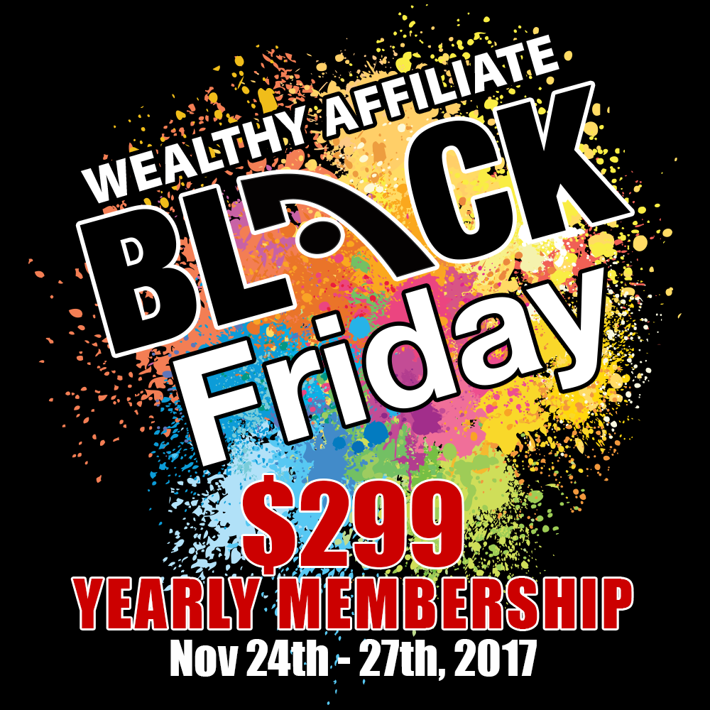 Wealthy Affiliate has the best Black Friday deal in the online marketing world